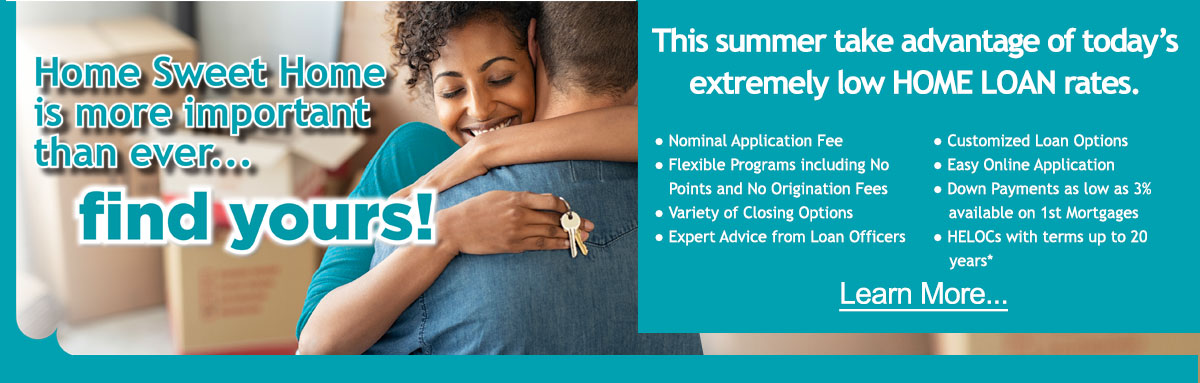 This summer take advantage of today's extremely low HOME LOAN rates
