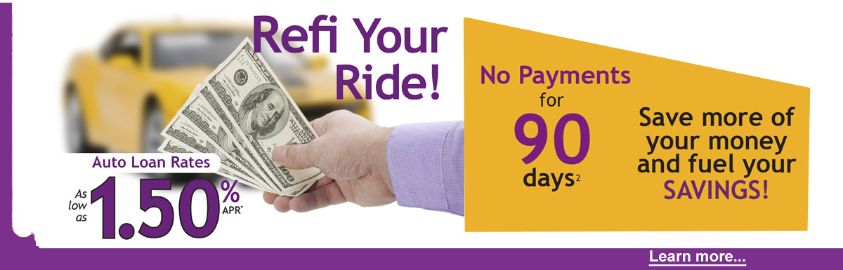 Refi your ride. Rates as low as 1.5% and no payment for 90 days