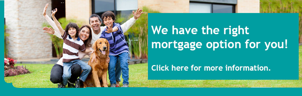 We have the right mortgage option for you.